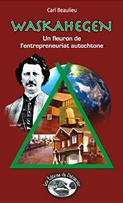 waskahegen-un-fleuron-de-l-entrepreunariat-autochtone-corporation-waskahegen